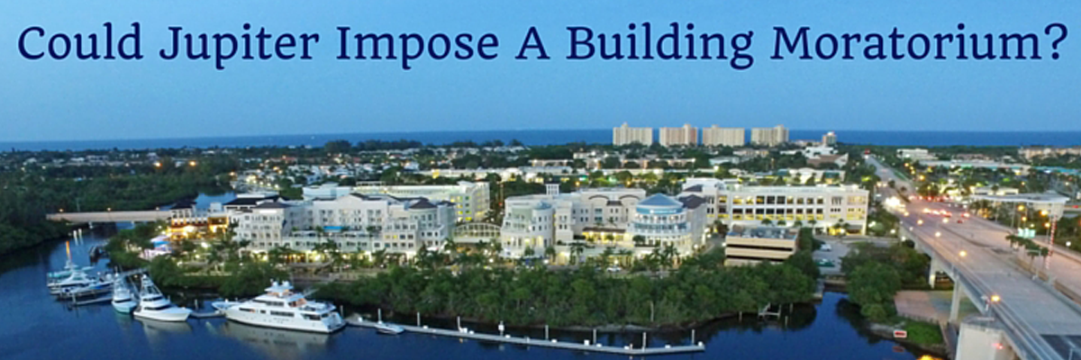 Could A Building Moratorium Be Imposed In Jupiter