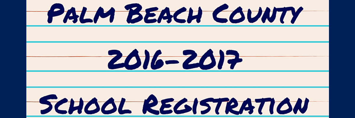palm beach county schools 2016-17 registration requirements